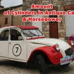 Amount of Cylinders in Antique Cars & Horsepower : Specifically here we are talking about Six and Four Cylinders antique cars information.