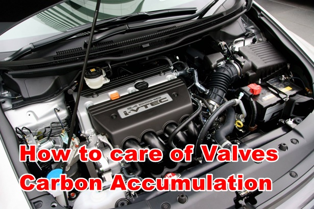 How to care of Valves & Carbon Accumulation