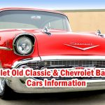 Chevrolet Old Classic & Chevrolet BABY GRAND Model ,Year,Cylinders,Serial numbers, Engine,Type,System,Rate,Market ,Rims,Tire,Battery,Weight and Etc.