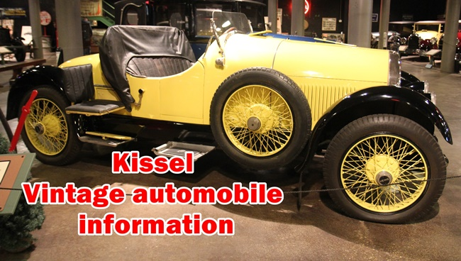 Kissel - Vintage automobile information include Value,Spare parts,Model,Cylinders,History,Auto data,Rim,Tires,Wheelbase,Weight,Bore and Stroke.