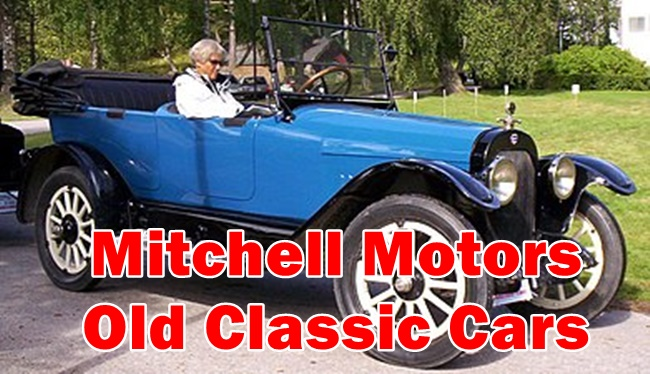 Mitchell Motors Old Classic Cars information : Include details of Mitchell Vintage cars 1915 - 1918 , Spare Parts, Model, Product Sale Price and Other Useful details.