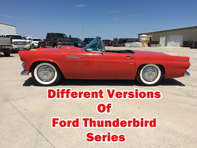 Different Versions Of Ford Thunderbird Series
